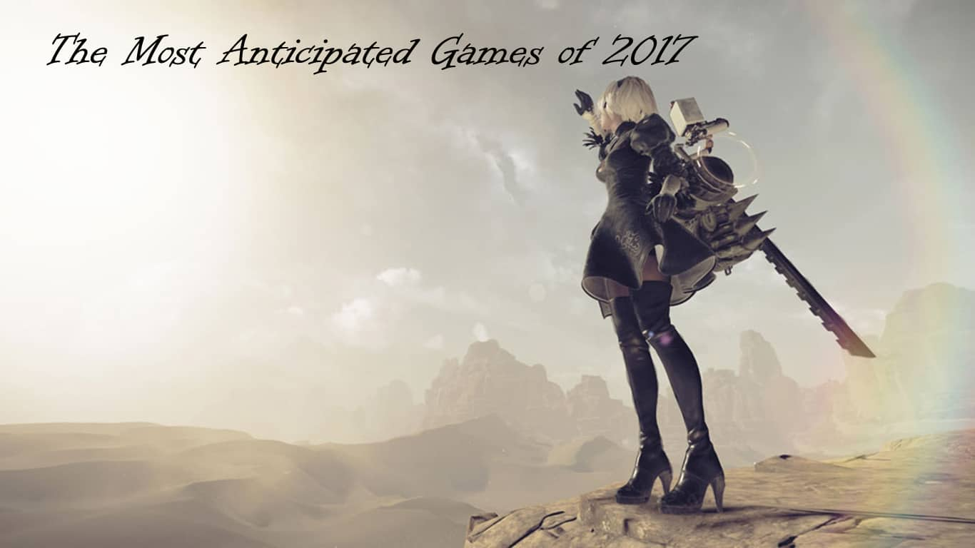 The Most Anticipated Games of 2017